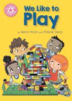 Reading Champion: We Like to Play: Independent Reading Pink 1B - Reading Champion (Paperback)