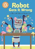 Reading Champion: Robot Gets It Wrong: Independent Reading Orange 6 - Reading Champion (Paperback)