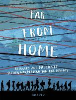 Far From Home: Refugees and migrants fleeing war, persecution and poverty (Paperback)