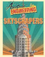 Awesome Engineering: Skyscrapers - Awesome Engineering (Hardback)