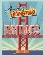 Awesome Engineering: Bridges - Awesome Engineering (Hardback)