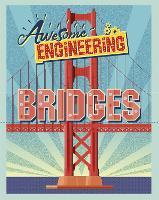 Awesome Engineering: Bridges - Awesome Engineering (Paperback)