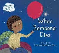Questions and Feelings About: When someone dies - Questions and Feelings About (Hardback)