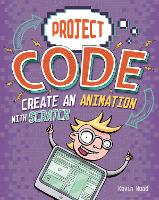Create An Animation with Scratch - Project Code (Hardback)