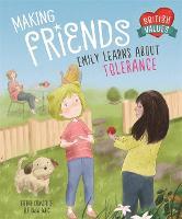 British Values: Making Friends: Emily learns about tolerance - British Values (Hardback)
