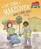 The Town Makeover: Noah Learns About Community Pride - British Values (Hardback)