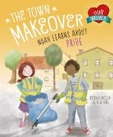 The Town Makeover: Noah Learns About Community Pride - British Values (Paperback)