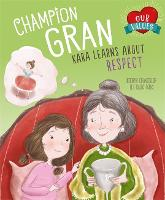 Champion Gran: Kara Learns About Respect - British Values (Paperback)