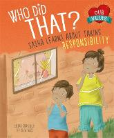 Our Values: Who Did That?: Sasha Learns About Taking Responsibility - British Values (Paperback)