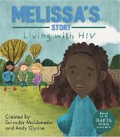 Living with Illness: Melissa's Story - Living with HIV - Living with Illness (Hardback)