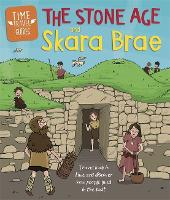 Time Travel Guides: The Stone Age and Skara Brae - Time Travel Guides (Paperback)