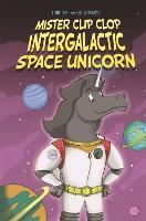 EDGE: Bandit Graphics: Mister Clip-Clop: Intergalactic Space Unicorn - EDGE: Bandit Graphics (Paperback)