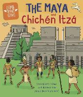 Time Travel Guides: The Maya and Chichen Itza - Time Travel Guides (Paperback)