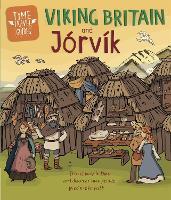 Time Travel Guides: Viking Britain and Jorvik - Time Travel Guides (Hardback)