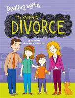 Dealing With...: My Parents' Divorce - Dealing With... (Paperback)