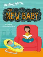 Dealing With...: Our New Baby - Dealing With... (Hardback)