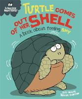 Behaviour Matters: Turtle Comes Out of Her Shell - A book about feeling shy - Behaviour Matters (Paperback)