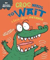 Behaviour Matters: Croc Needs to Wait - A book about patience - Behaviour Matters (Paperback)
