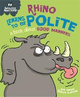 Behaviour Matters: Rhino Learns to be Polite - A book about good manners - Behaviour Matters (Paperback)