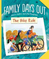 Family Days Out: The Bike Ride - Family Days Out (Hardback)