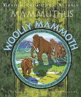 Graphic Prehistoric Animals: Woolly Mammoth - Graphic Prehistoric Animals (Hardback)