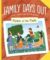 Family Days Out: Picnic at the Park - Family Days Out (Hardback)