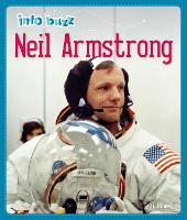Info Buzz: History: Neil Armstrong - Info Buzz: History (Hardback)