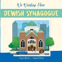 We Worship Here: Jewish Synagogue - We Worship Here (Hardback)