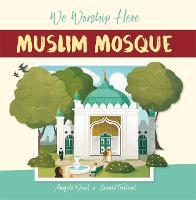 We Worship Here: Muslim Mosque - We Worship Here (Hardback)