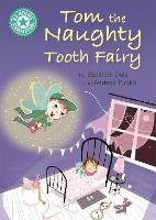 Reading Champion: Tom the Naughty Tooth Fairy: Independent Reading Turquoise 7 - Reading Champion (Paperback)