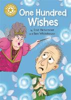 Reading Champion: One Hundred Wishes: Independent Reading Gold 9 - Reading Champion (Hardback)