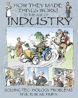 How They Made Things Work: In the Age of Industry - How They Made Things Work (Paperback)