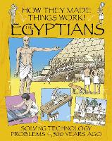 How They Made Things Work: Egyptians - How They Made Things Work (Paperback)