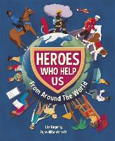 Heroes Who Help Us From Around the World (Hardback)