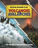Natural Disaster Zone: Volcanoes and Avalanches - Natural Disaster Zone (Hardback)