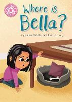 Reading Champion: Where is Bella?: Pink 1B - Reading Champion (Hardback)