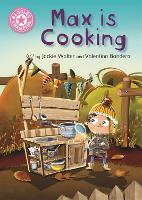 Reading Champion: Max is Cooking: Pink 1B - Reading Champion (Hardback)