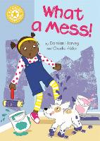 Reading Champion: What a Mess!: Independent Reading Yellow 3 - Reading Champion (Hardback)