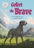 Reading Champion: Gelert the Brave: Independent Reading White 10 - Reading Champion (Paperback)