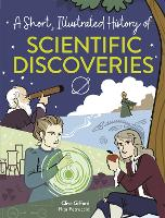 A Short, Illustrated History of... Scientific Discoveries - A Short, Illustrated History of... (Hardback)