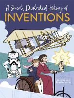 A Short, Illustrated History of... Inventions - A Short, Illustrated History of... (Hardback)