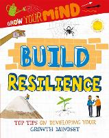 Grow Your Mind: Build Resilience - Grow Your Mind (Paperback)