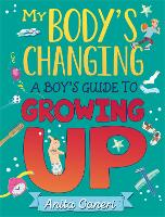 My Body's Changing: A Boy's Guide to Growing Up (Paperback)