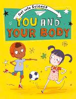 Get Into Science: You and Your Body
