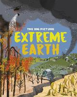 The Big Picture: Extreme Earth - The Big Picture (Hardback)