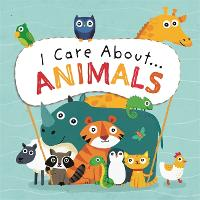 I Care About: Animals - I Care About (Hardback)