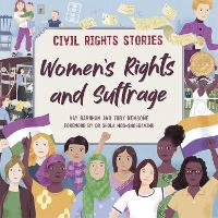 Civil Rights Stories: Women's Rights and Suffrage - Civil Rights Stories (Hardback)