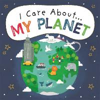 I Care About: My Planet - I Care About (Hardback)