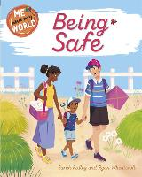 Me and My World: Being Safe - Me and My World (Hardback)
