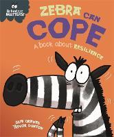 Behaviour Matters: Zebra Can Cope - A book about resilience - Behaviour Matters (Hardback)
